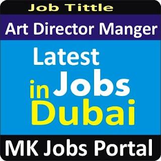 Art Director Manger Jobs In UAE Dubai With Mk Jobs Portal