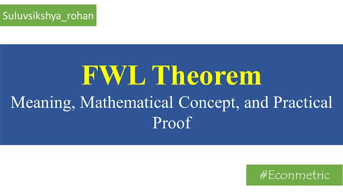 FWL Theorem: Meaning, Concept, and STATA practical [Video embedded]