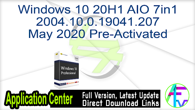 Windows 10 20H1 AIO 7in1 2004.10.0.19041.207 May 2020 Pre-Activated