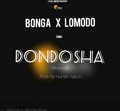 AUDIO | Bonga x Lomodo - Dondosha | Mp3 Download [New Song]