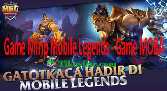 Kumpulan Game Mirip Mobile Lengends