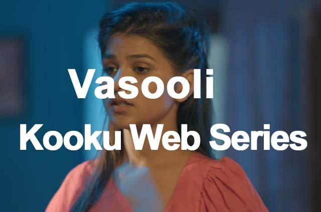 vasooli-kooku-web-series-download-filmyzilla
