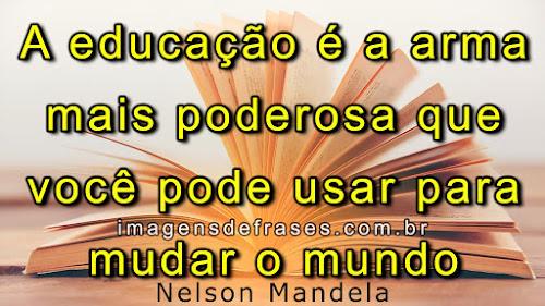 Frases de Nelson Mandela sobre Educação para Mudar o Mundo