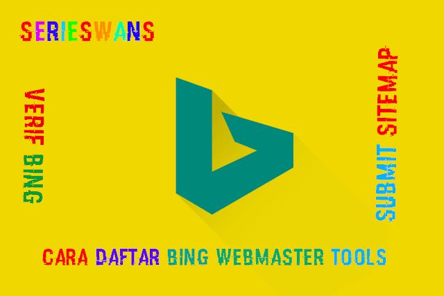 Cara Verifikasi dan Memasang Sitemap Blog ke Bing Webmaster Tools