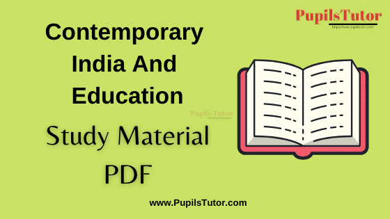 Contemporary India And Education Book, Notes and Study Material in English for B.Ed First Year, BEd 1st and 2nd Semester Download Free PDF