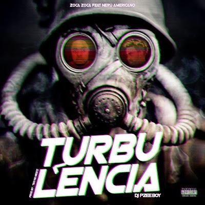 Zoca Zoca, Neru Americano & Pzee Boy - Turbulência...
