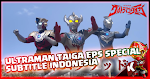 Ultraman Taiga Episode Special Subtitle Indonesia