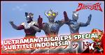 Ultraman Taiga Episode Special Subtitle Indonesia