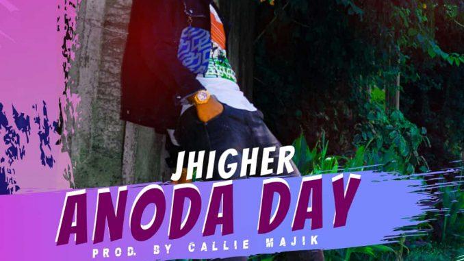MUSIC: JHigher – Anoda Day