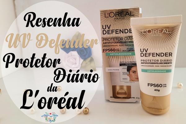 Resenha - Protetor Diário UV Defender de L'oreal