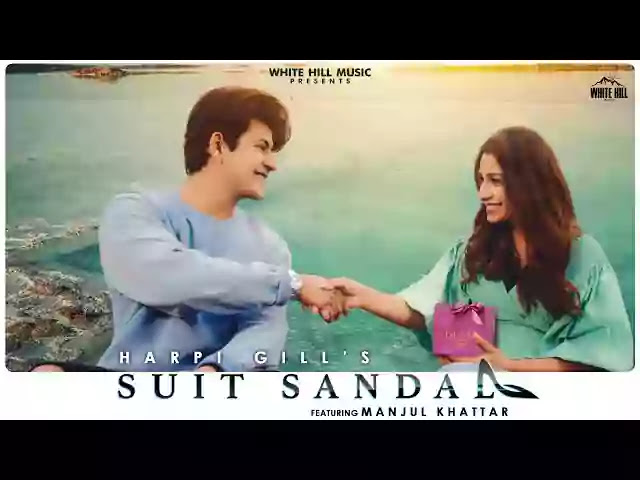 SUIT SANDAL LYRICS - HARPI GILL FT. MANJUL KHATTAR