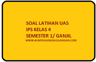 download dan dapatkan soal latihan uas ganjil ips kelas 4 semester 1 ktsp tahun 2015