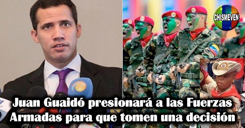 Juan Guaidó presionará a las Fuerzas Armadas para que tomen una decisión