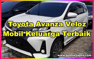 Toyota Avanza Veloz, Mobil Keluarga Terbaik