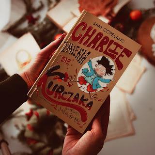 #139 Charlie zmienia się w kurczaka -  Sam Copeland, Sarah Horne - recenzja
