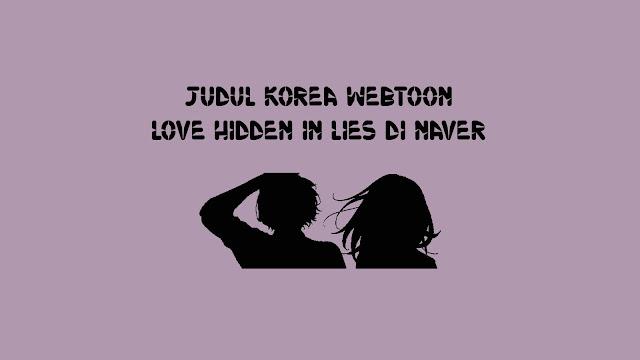 Judul Korea Webtoon Love Hidden in Lies di Naver