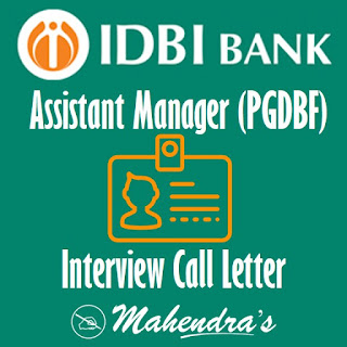 IDBI Bank | Assistant Manager (PGDBF) | Interview Call Letter