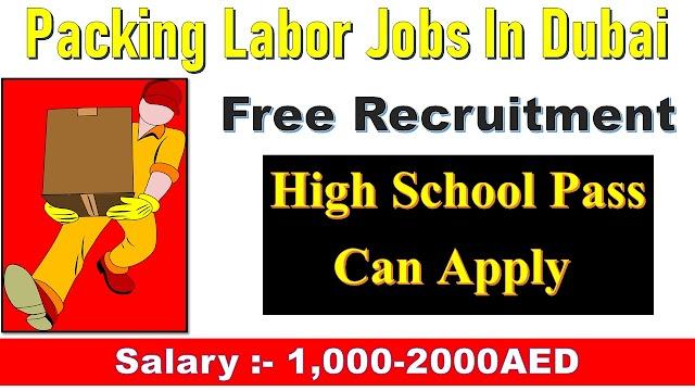 Packing Labor & Helpers Jobs In Dubai 2020.