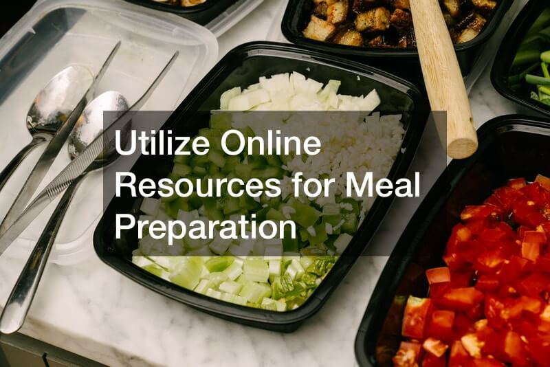 Utilize Online Resources for Meal Preparation