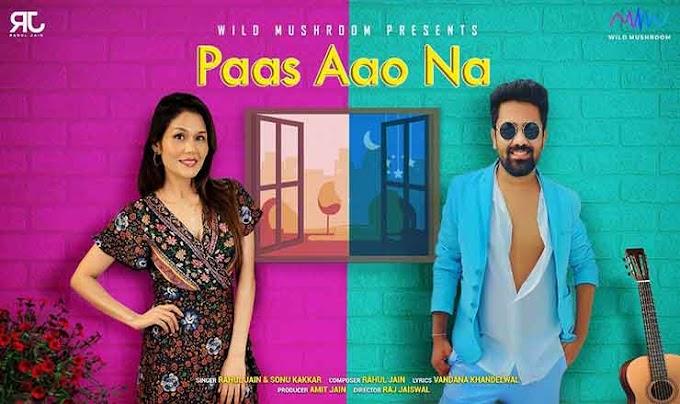 पास आओ ना Paas Aao Na English Hindi Lyrics – Sonu Kakkar, Rahul Jain