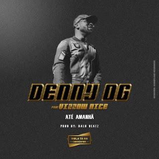 BAIXAR MP3 | Denny OG - Até Amanhã (feat. Vizzow Nice) | 2019
