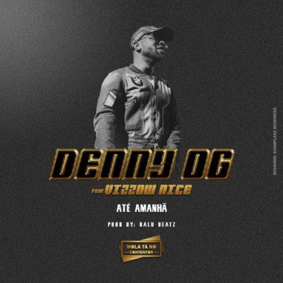 BAIXAR MP3   Denny OG - Até Amanhã (feat. Vizzow Nice)   2019