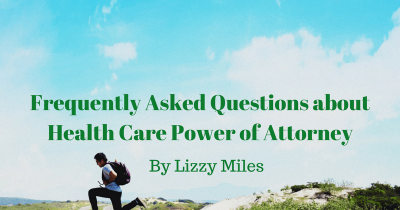 Frequently Asked Questions about Health Care Power of
