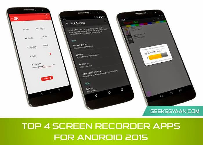Best 4 Screen Recorder Apps for Android 2015