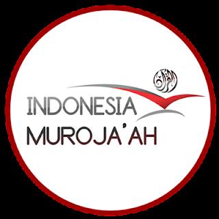 Apa sih Muroja'ah itu? Dan mengapa Indonesia Muroja'ah?