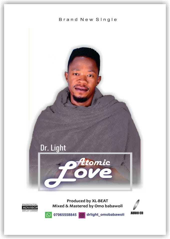 FAST DOWNLOAD    Dr. Light - Atomic Love (M&M. Omobabawoli) IG@Drlight_omobabawoli