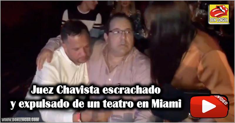 Juez Chavista escrachado y expulsado de un teatro en Miami