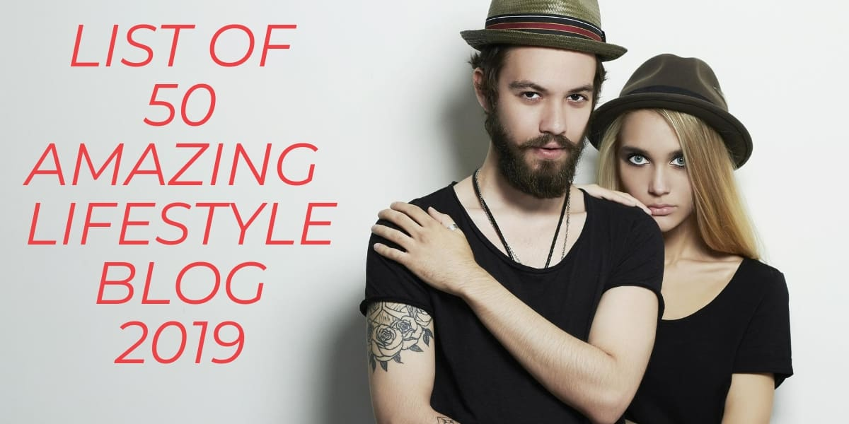 TOP 50 AMAZING LIFESTYLE BLOG THAT YOU FALLOW 2019