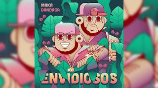 LETRA Envidiosos Maka ft Bandaga