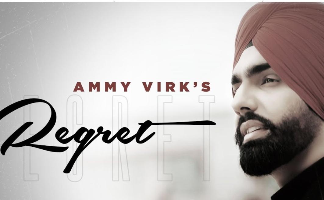 REGRET Lyrics - Ammy Virk - Download Video or MP3 Song
