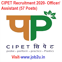 CIPET Recruitment 2020, Officer/ Assistant (57 Posts)