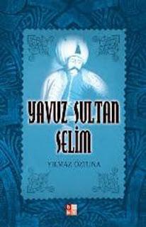 Yılmaz Öztuna - Yavuz Sultan Selim