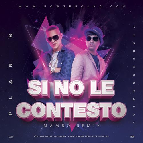 https://www.pow3rsound.com/2020/03/plan-b-si-no-le-contesto-mambo-remix.html