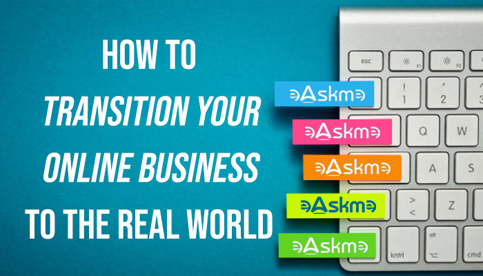 How to Transition Your Online Business to the Real World: eAskme