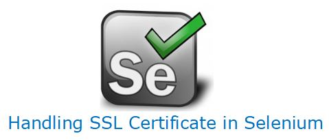 How to Handle SSL Certificate in Selenium WebDriver