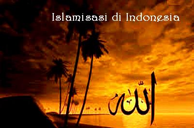 Sejarah : Proses Islamisasi di Indonesia