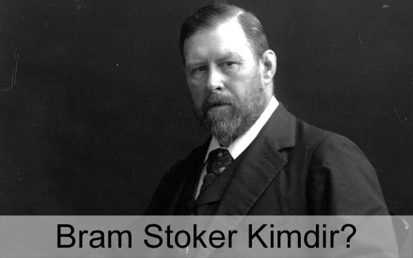 Bram Stoker Kimdir?