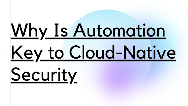 Automation Key to Cloud-Native Security