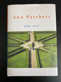 What Now? By Ann Patchett book review