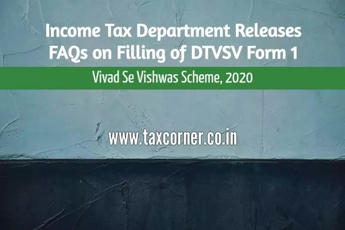 FAQs on Filling of Form-1 under Vivad Se Vishwas Scheme