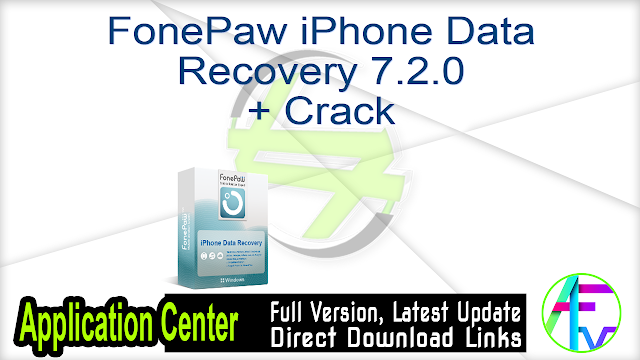 FonePaw iPhone Data Recovery 7.2.0 + Crack