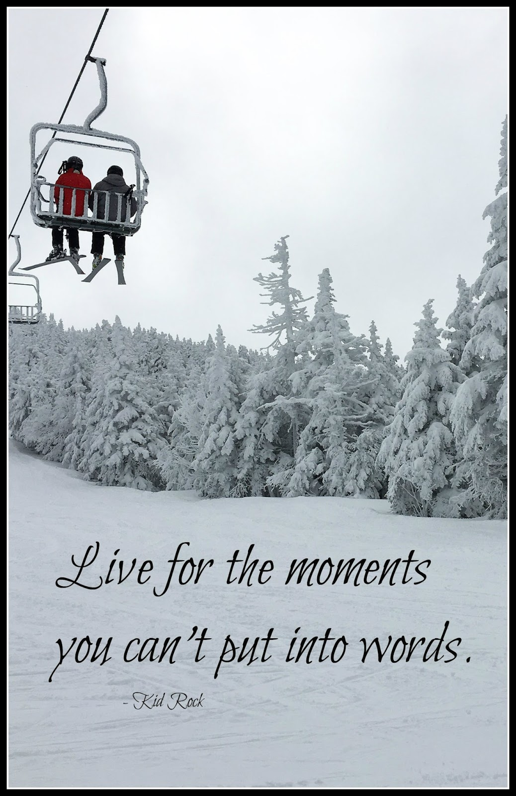 Live for the moments you can't put into words - ski weekend routines