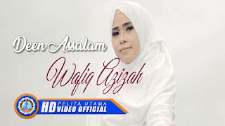 Lirik Lagu Deen Assalam - Wafiq Azizah