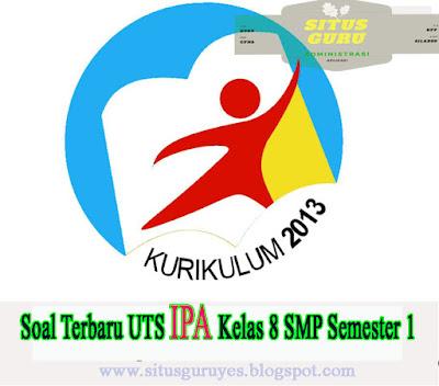 Download Soal Terbaru UTS IPA Kelas 8 SMP Semester 1 K13