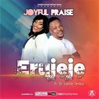 Joyful Praise - Erujeje Feat. Dr. Lanre Teriba