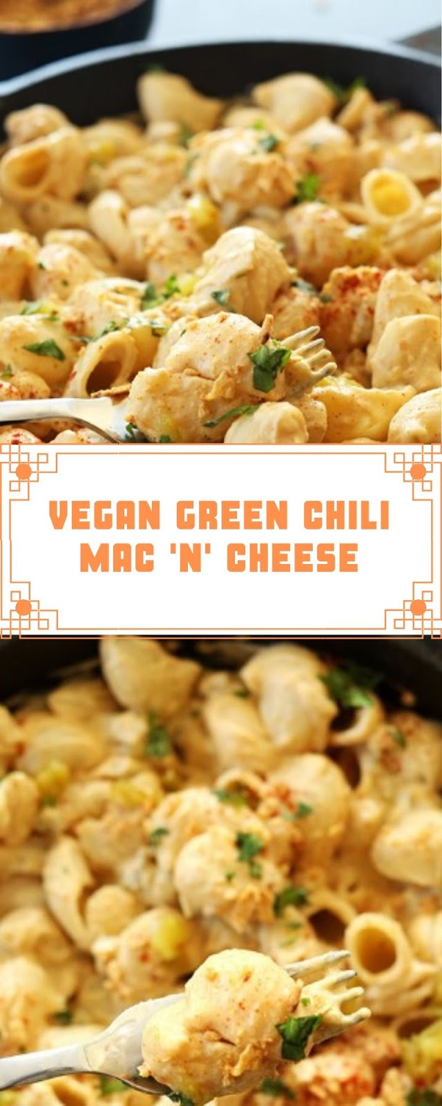 VEGAN GREEN CHILI MAC 'N' CHEESE